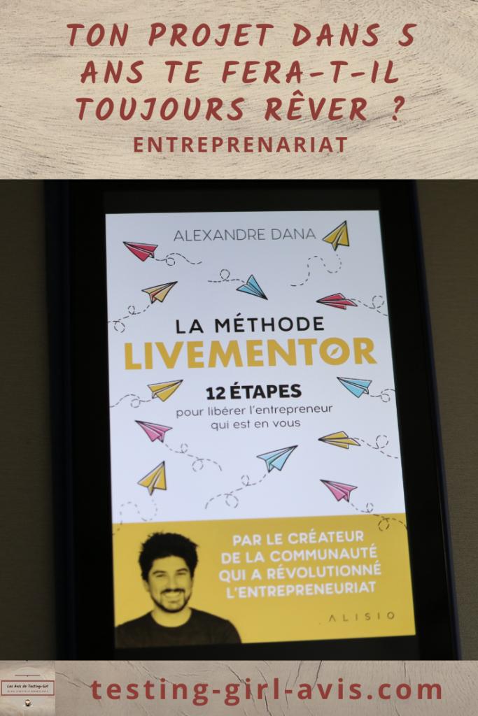 Alexandre Dana - La Méthode LiveMentor: 12 étapes pour libérer l'entrepreneure qui est en toi Pin