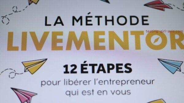 Alexandre Dana - La Méthode LiveMentor: 12 étapes pour libérer l'entrepreneure qui est en toi