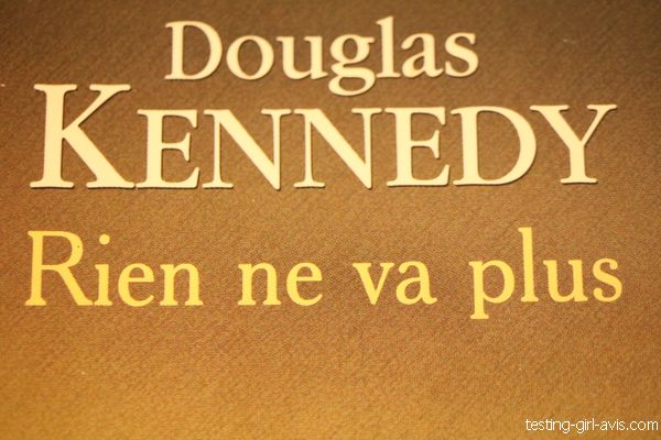 douglas kennedy auteur de rien ne va plus