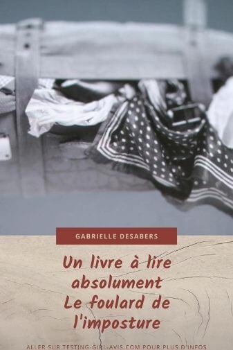 Le foulard de l'imposture, un roman de Gabrielle Desabers