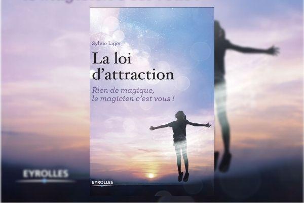Loi de l'attraction : mon avis sur le livre de Sylvie Liger
