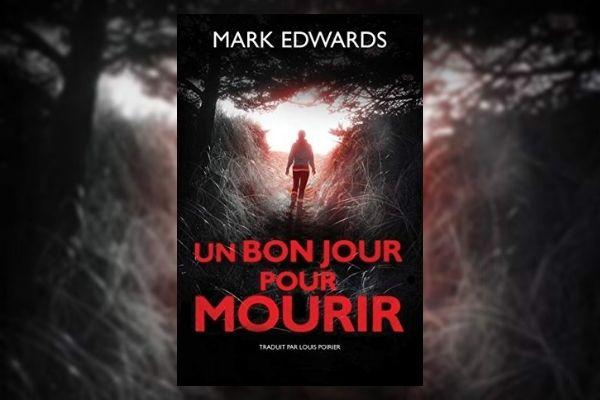 livre de mark edwards un bon jour pour mourir