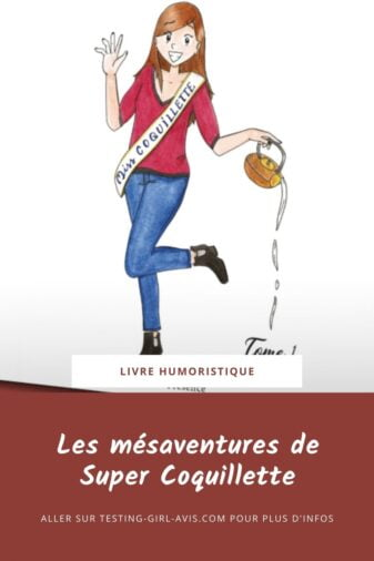 livre humoristique - Les mésaventures de Super Coquillette de Sandrine Corre