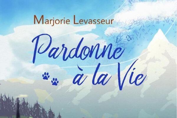 marjorie levasseur Pardonne Vie